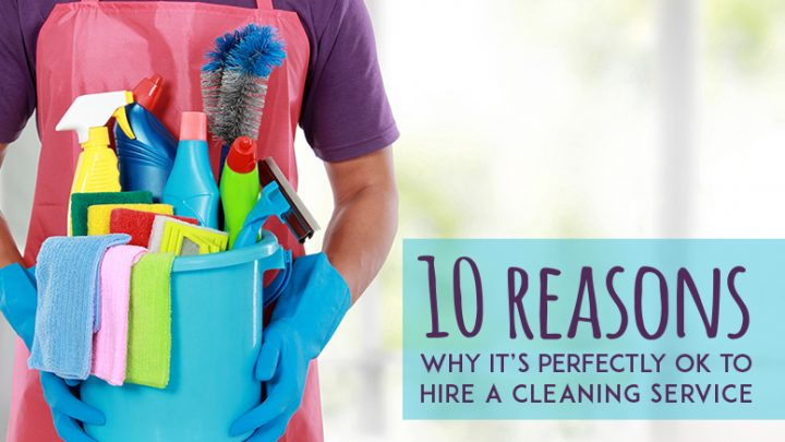 Know your reasons to hire a cleaning service